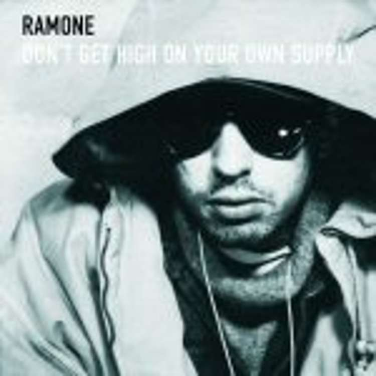 Ramone - don't get high on your own supply