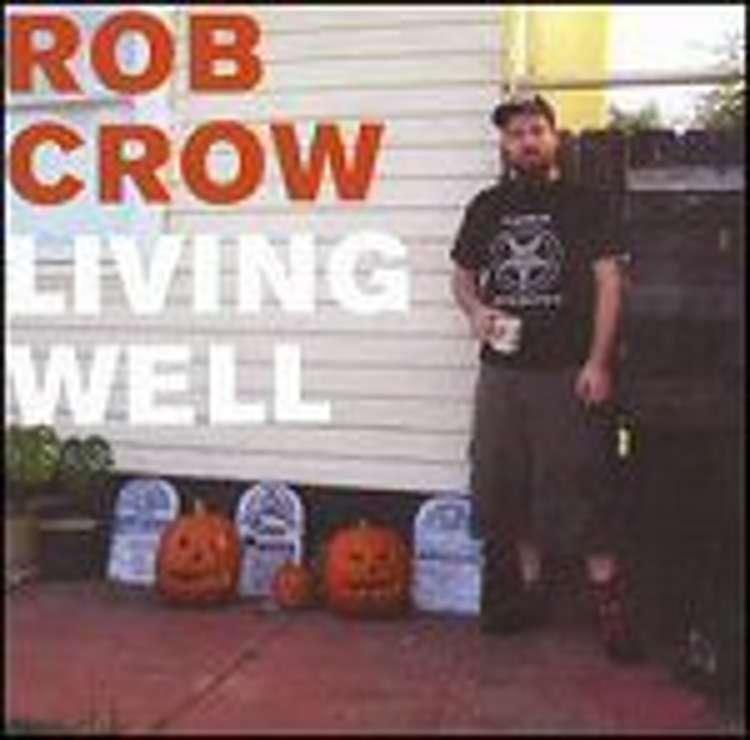Rob Crow - Living Well