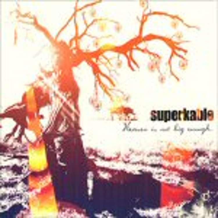 Superkable - Heaven is not big enough