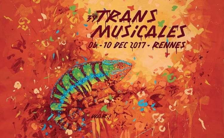 Trans Musicales 2017 - 10 artistes / groupes à voir !