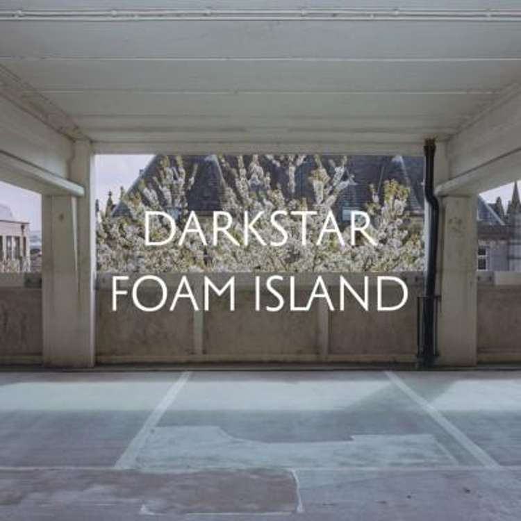 Darkstar_-_Foam_Island.jpg