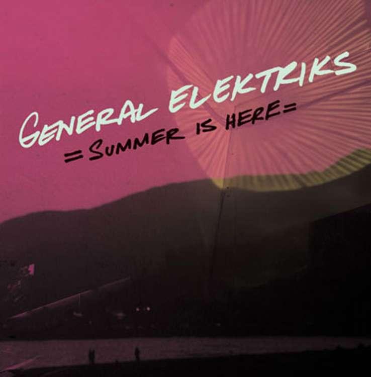 GENERAL ELEKTRIKS: summer is here!