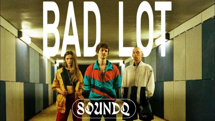 SOUNDQ - Bad Lot