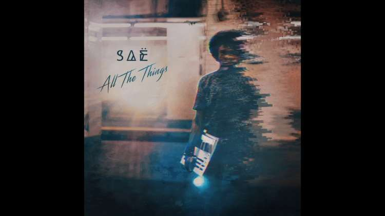 Saë - All The Things