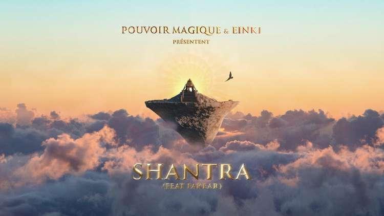 Pouvoir Magique & Einki - Shantra Feat. Fakear