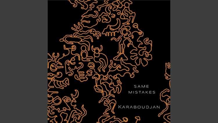 Karaboudjan - Same Mistakes