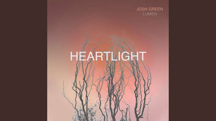 Josh Green - Heartlight
