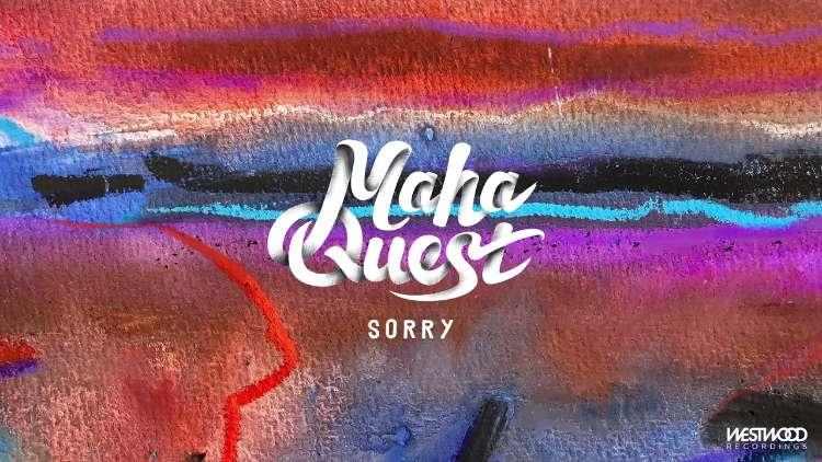 Maha Quest - Sorry