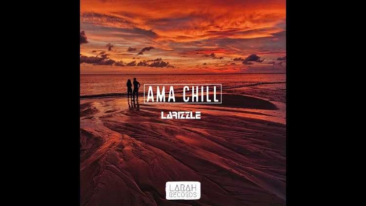 Larizzle - Ama Chill