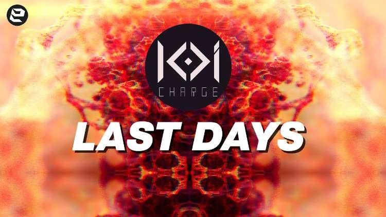 KOI Charge - Last Days