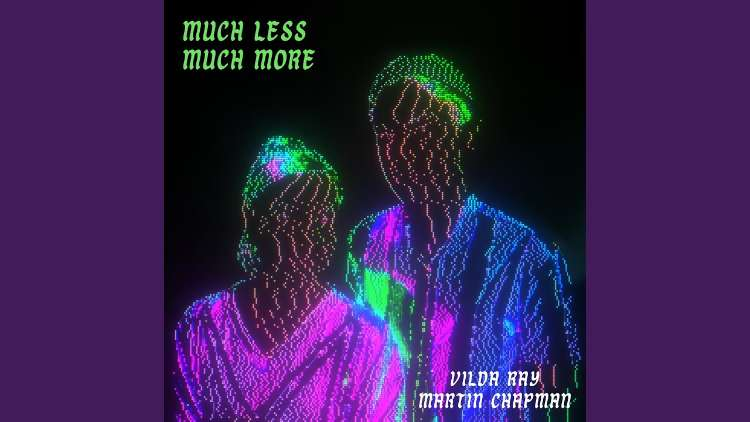 Martin Chapman x Vilda Ray Much - Less Much More